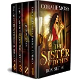 The Sister Witches Urban Fantasy Series: Box Set 1