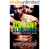 The Remaining: A Sci-Fi Alien Romance (The Sa Tskir Brothers Chronicles Book 3)
