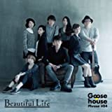 Goose house Phrase #04 Beautiful Life