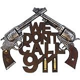 WE Don't Call 911 Gun Decor