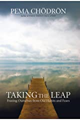 Taking the Leap: Freeing Ourselves from Old Habits and Fears Kindle Edition