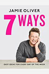 7 Ways: Easy Ideas for Every Day of the Week Kindle Edition