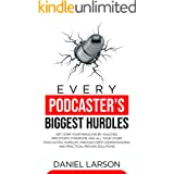 Every Podcaster's Biggest Hurdles: Get Over your Paralysis by Analysis, Impostor's Syndrome and All your Other Podcasting Hur
