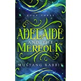 Adelaide and the Merfolk (The Adelaide Series Book 3)