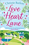 Love Heart Lane: A feel good rom com to make you fall in love again – the perfect read to beat the winter blues!