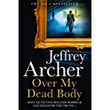Over My Dead Body: The Next Thriller from the Sunday Times Bestselling Author, the Latest Must-Read New Book of 2021