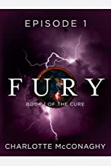 Fury: Episode 1 (Book One of The Cure) Kindle Edition