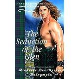 The Seduction of the Glen: A Scottish Medieval Historical Romance Novel (The Glen Highland Romance Book 5)