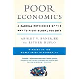 Poor Economics: A Radical Rethinking of the Way to Fight Global Poverty (English Edition)