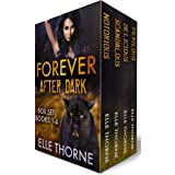 Shifters Forever Worlds Box Set: Forever After Dark: The Box Set Books 1 - 4