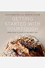 Getting Started with Sourdough: From Flour to Levain to One Great Loaf Audible Audiobook