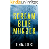 Scream Blue Murder: A Thrilling British Detective Novel (A Jack Rutherford and Amanda Lacey British Detective Novel Book 6)