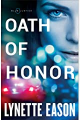 Oath of Honor (Blue Justice Book #1) Kindle Edition