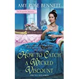 How to Catch a Wicked Viscount (The Disreputable Debutantes Book 1)