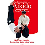 An Introduction to Aikido Mastering the Basics Through Proper Training ((English translation of Aikido book))