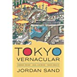 Tokyo Vernacular: Common Spaces, Local Histories, Found Objects (Philip E. Lilienthal Books)