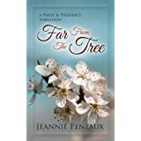 Far From The Tree: A Pride and Prejudice Variation