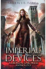 Imperial Devices: A Dragon Soul Press Anthology Kindle Edition