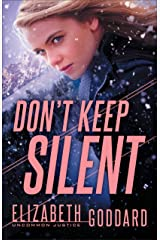 Don't Keep Silent (Uncommon Justice Book #3) Kindle Edition