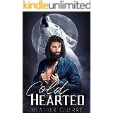 Cold Hearted: An Alaskan Werewolf Romance