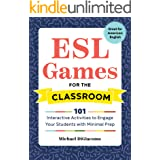 ESL Games for the Classroom: 101 Interactive Activities to Engage Your Students with Minimal Prep (English Edition)