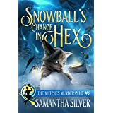 Snowball's Chance in Hex (Witches Murder Club Book 2)
