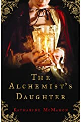 The Alchemist's Daughter: A brilliantly plotted historical novel about alchemy, love and deceit Kindle Edition