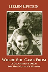 Where She Came From: A Daughter's Search For Her Mother's History Kindle Edition
