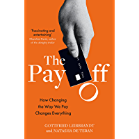 The Pay Off: How Changing the Way We Pay Changes Everything…