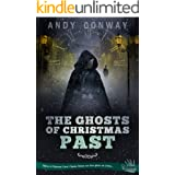 The Ghosts of Christmas Past: Before A Christmas Carol, Charles Dickens met three ghosts out of time... (Touchstone Book 13)