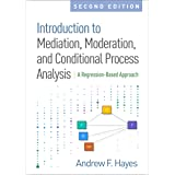 Introduction to Mediation, Moderation, and Conditional Process Analysis: A Regression-Based Approach 2ed
