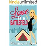Love is a Battlefield: An Enemies to Lovers Romantic Comedy (Seven Brides for Seven Mothers Book 1)