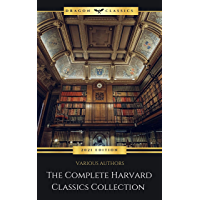 The Complete Harvard Classics - ALL 71 Volumes:: The Five Fo…