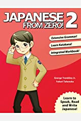 Japanese From Zero! 2: Proven Techniques to Learn Japanese for Students and Professionals Kindle Edition