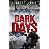 Dark Days: An Action Thriller Novella (AGAINST THE CLOCK action thriller series)