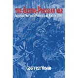 The Austro-Prussian War: Austria's War with Prussia and Italy in 1866