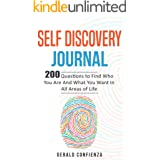Self Discovery Journal: 200 Questions to Find Who You Are and What You Want in All Areas of Life (Self Discovery Journal, Sel