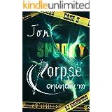 Jon's Spooky Corpse Conundrum (Jon's Mysteries Case 3)