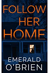 Follow Her Home Kindle Edition