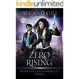 Zero Rising: Soldier of Light Chronicles Book 3 (A Paranormal Urban Fantasy Novel)