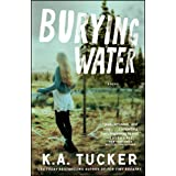 Burying Water: A Novel (The Burying Water Series Book 1)