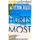 What Hurts the Most: An engrossing, heart-stopping thriller (Mary Mills Mystery Book 1)