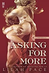 Asking for More (An Asking for It Novel) (English Edition) Kindle版