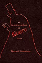 A Little Brown Book of Bizarre Stories (Little Book Series I) Kindle Edition