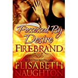 Possessed by Desire (Firebrand Series Book 3)