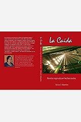 La Caida: Novela inspirada en hechos reales. (Spanish Edition) Kindle Edition