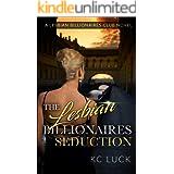 The Lesbian Billionaires Seduction (The Lesbian Billionaires Club Book 2)