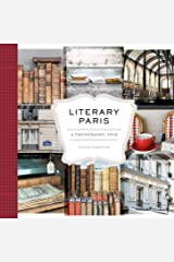 Literary Paris: A Photographic Tour Kindle Edition