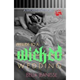 Prelude to a Wicked Wedding (Wicked End Book 5)