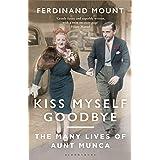 Kiss Myself Goodbye: The Many Lives of Aunt Munca